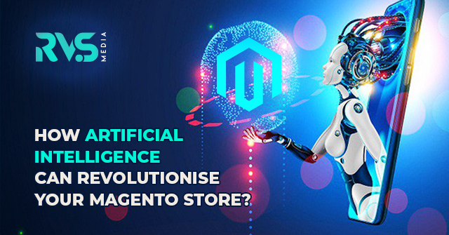 How Artificial Intelligence Can Revolutionise Your Magento Store