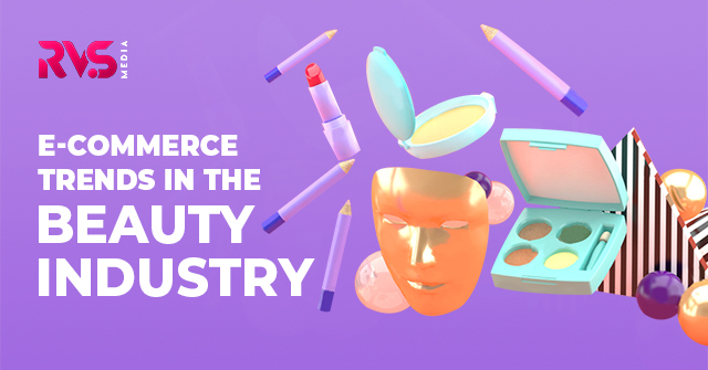 E-commerce Trends In The Beauty Industry