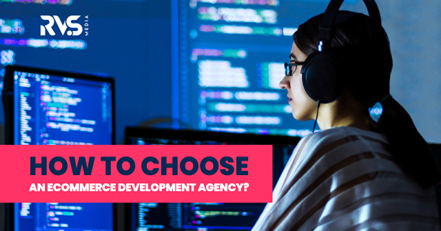 How to choose an ecommerce development agency?