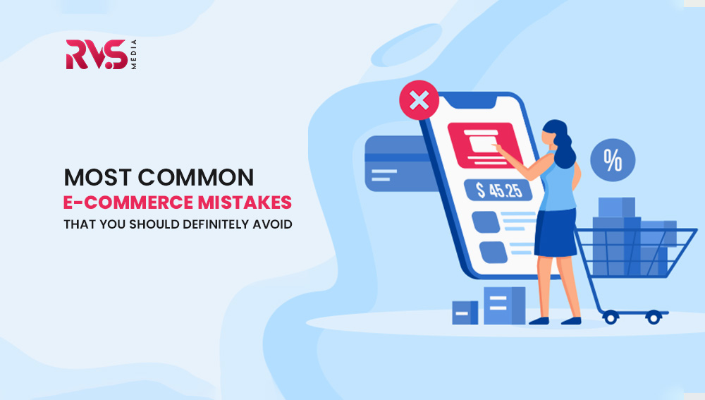 Most Common E-Commerce Mistakes That You Should Definitely Avoid