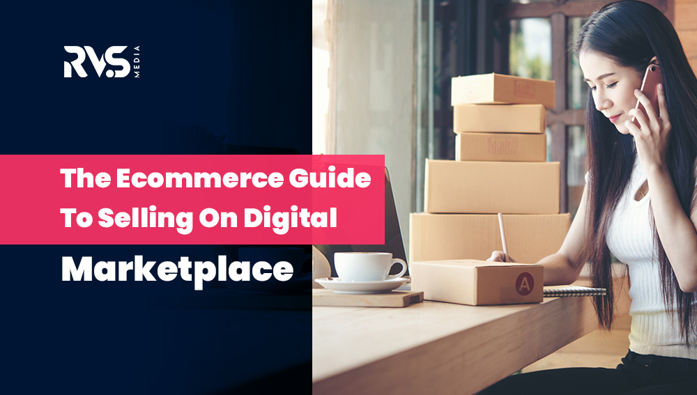 Ecommerce Guide For Selling On Digital Marketplace