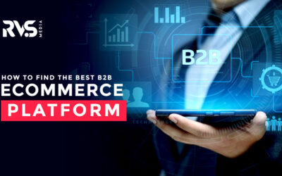 How To Find The Best B2B ECommerce Platform
