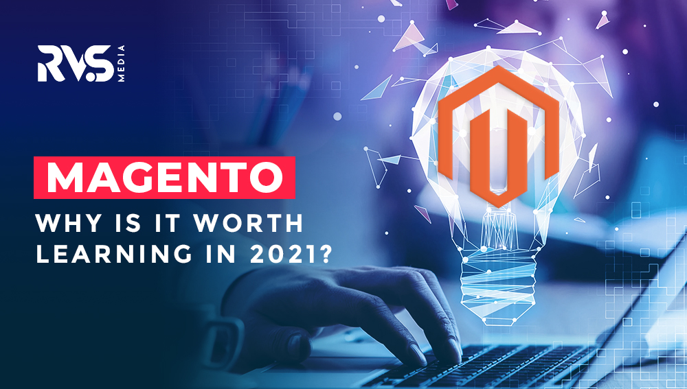 Magento Why is it worth learning in 2021
