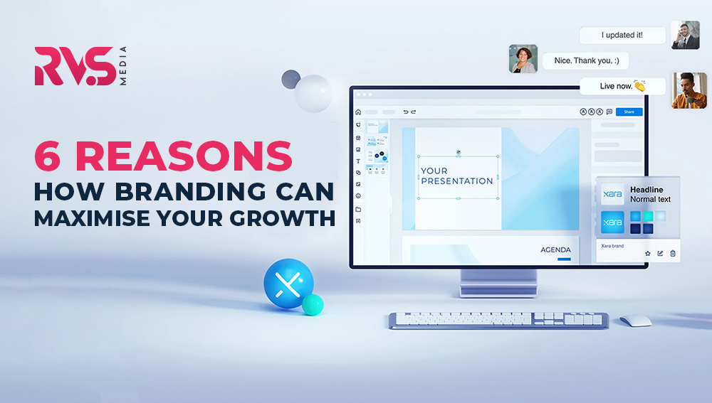 6 Reasons How Branding Can Maximise Your Growth