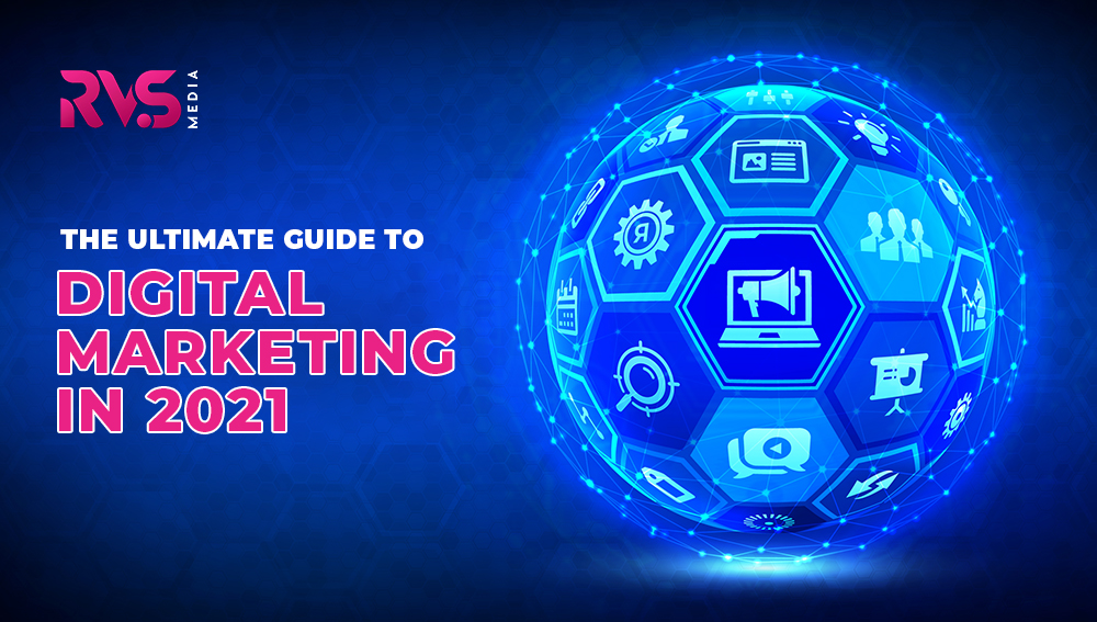 The ulimate guide to Digital Marketing in 2021