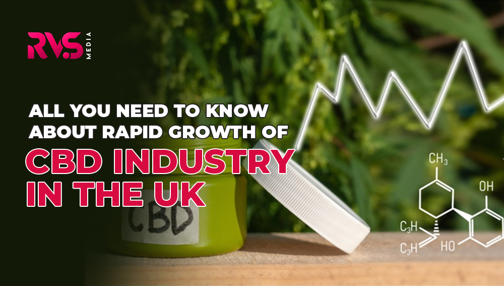 All you Need to Know About Rapid Growth of CBD Industry In The UK