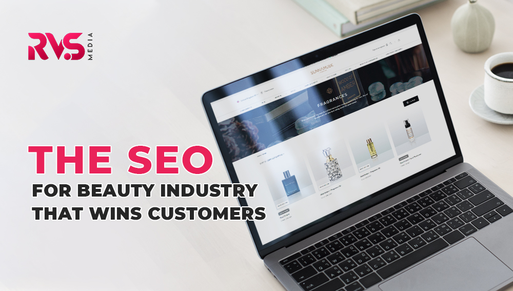 The SEO For Beauty Industry That Wins Customers