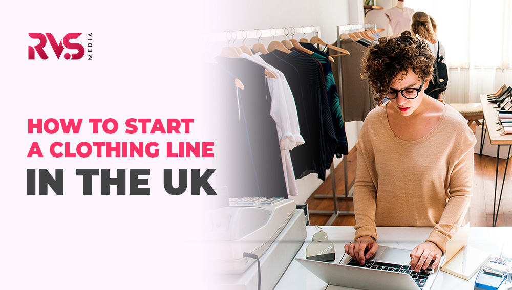 How to Start a Clothing Line in the UK